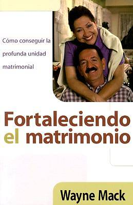 Fortaleciendo El Matrimonio / Strengthening Your Marriage
