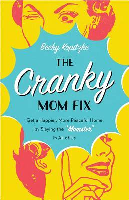 Picture of The Cranky Mom Fix