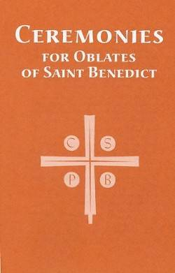 Ceremonies for Oblates of Saint Benedict