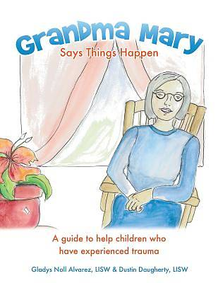 Picture of Grandma Mary Says Things Happen