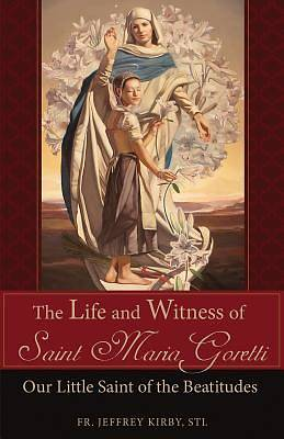 Picture of The Life and Witness of Saint Maria Goretti