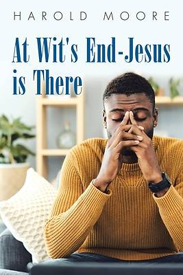 Picture of At Wit's End-Jesus Is There