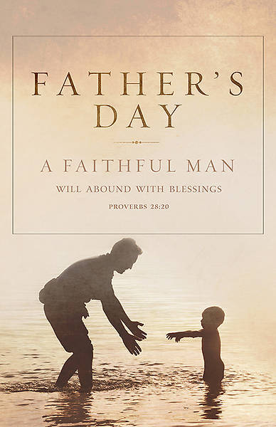 Fathers Day Bulletin - A Faithful Man - Proverbs 28:20 KJV - Reg (Pkg 100)