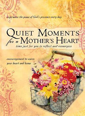 Quiet Moments for a Mothers Heart