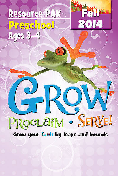 Grow, Proclaim, Serve! Preschool Resource Pak Fall 2014