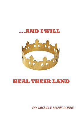 ...and I Will Heal Their Land