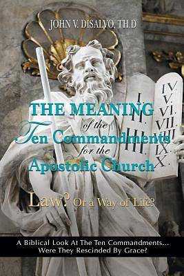 The Meaning of the Ten Commandments for the Apostolic Church