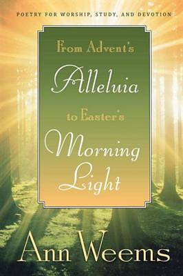 From Advents Alleluia to Easters Morning Light [ePub Ebook]