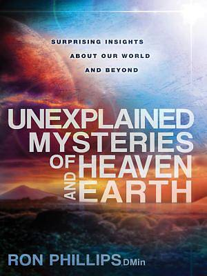 Unexplained Mysteries of Heaven and Earth [ePub Ebook]