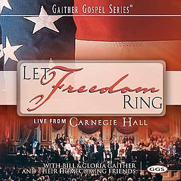 Bill and Gloria Gaither Let Freedom Ring CD