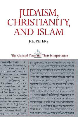 Judaism, Christianity, and Islam, Volume 1