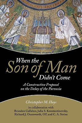When the Son of Man Didnt Come
