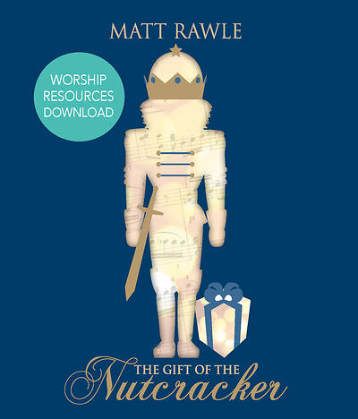 Picture of The Gift of the Nutcracker Worship Resources Download