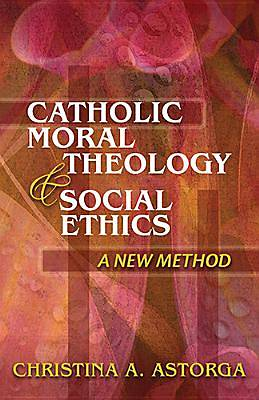 Catholic Moral Theology and Social Ethics