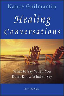 Healing Conversations Revised Edition