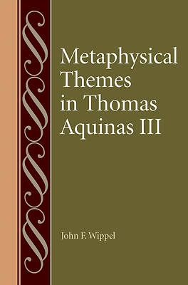 Picture of Metaphysical Themes in Thomas Aquinas III