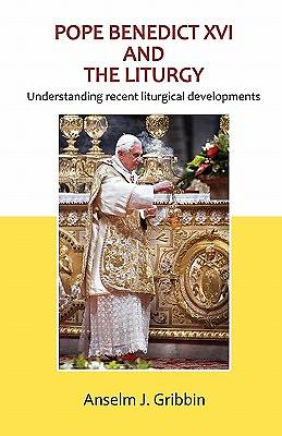 Pope Benedict XVI and the Liturgy