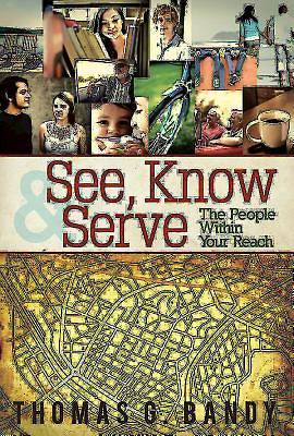 See, Know & Serve the People Within Your Reach - eBook [ePub]