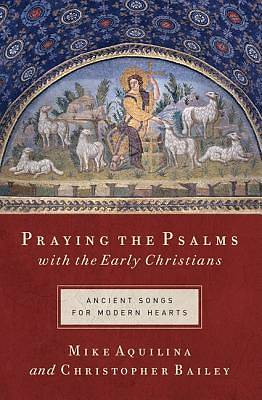 Praying the Psalms with the Early Christians