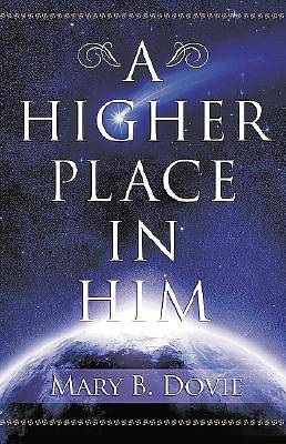 A Higher Place in Him