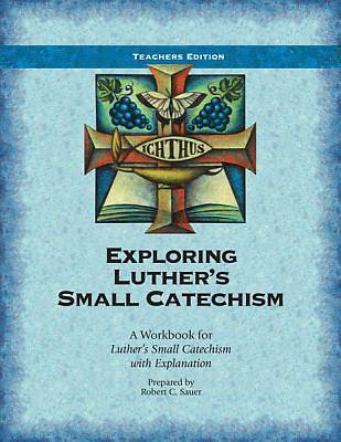 Exploring Luthers Small Catechism ESV - Teacher Book