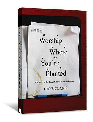Worship Where Youre Planted