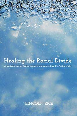 Healing the Racial Divide