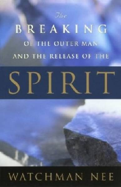 Picture of Breaking of the Outer Man and Release of the Spirit