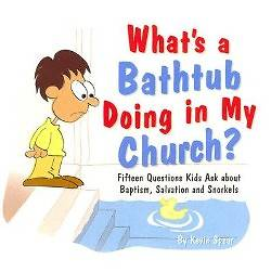 Whats a Bathtub Doing in My Church?