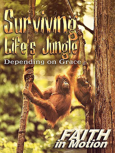 Faith in Motion Series Surviving Lifes Jungle Depending on Grace Leader