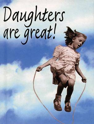 Daughters Are Great!