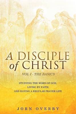 Picture of A Disciple of Christ Vol 1 - The Basics