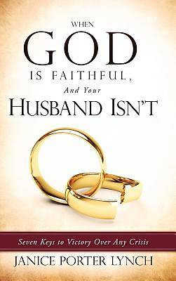 When God Is Faithful, and Your Husband Isnt