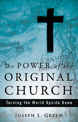 The Power of the Original Church