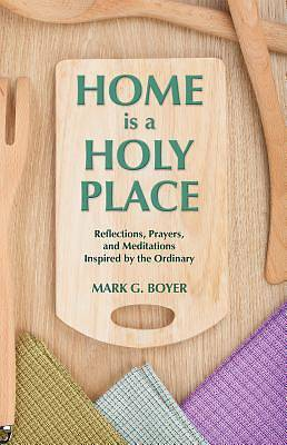 Home is a Holy Place