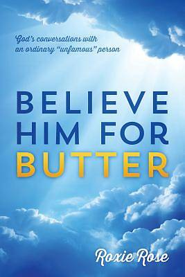 Believe Him for Butter