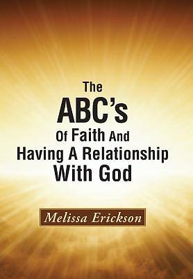 The ABCs of Faith and Having a Relationship with God