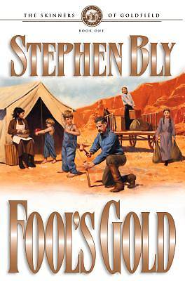 Fools Gold - The Skinners of Goldfield #1