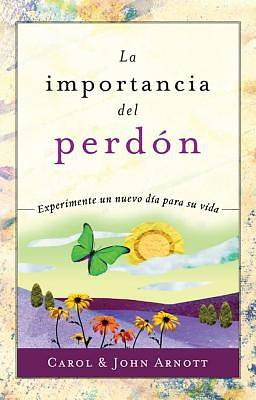 La Importancia del Perdon = The Importance of Forgiveness