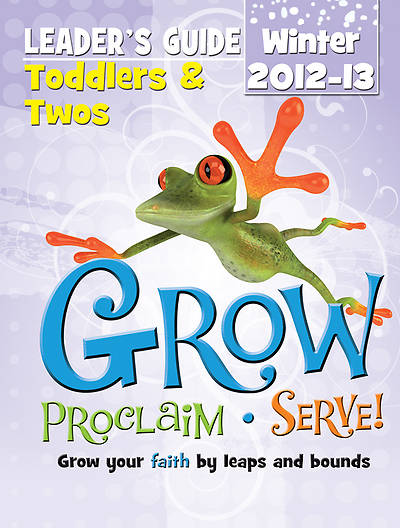 Picture of Grow, Proclaim, Serve! Toddlers & Twos Leader's Guide Winter 2012-13