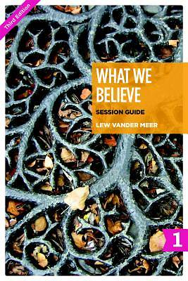 What We Believe Session Guide, Part 1 (Sessions 1-12)