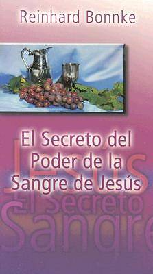 El Secreto del Poder de la Sangre de Jesus = The Secret of the Power of the Blood of Jesus