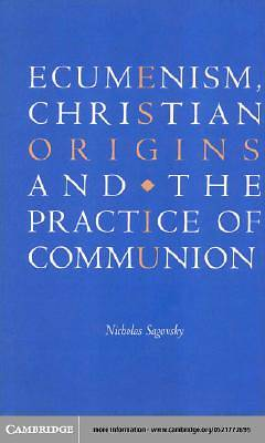 Ecumenism, Christian Origins and the Practice of Communion [Adobe Ebook]