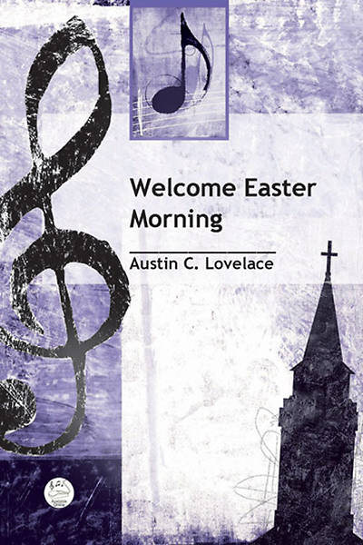 Welcome Easter Morning Anthem