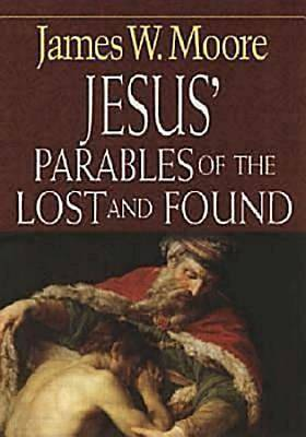 Jesus Parables of the Lost and Found