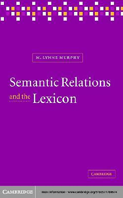 Semantic Relations and the Lexicon [Adobe Ebook]