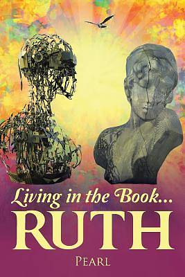 Picture of Living in the Book ... Ruth