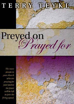 Preyed on or Prayed for