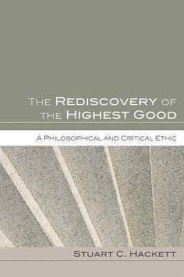 The Rediscovery of the Highest Good