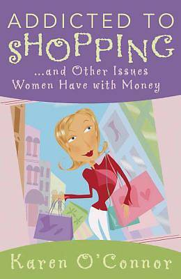 Addicted to Shopping and Other Issues Women Have with Money [Adobe Ebook]
